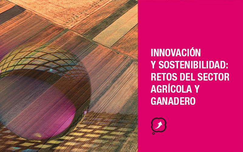 Innovación en el sector agrícola y ganadero