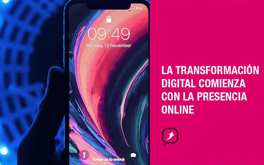 La transformación digital comienza con la presencia online