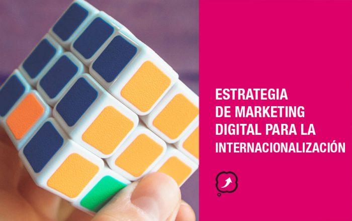 Estrategia de marketing digital para la internacionalización