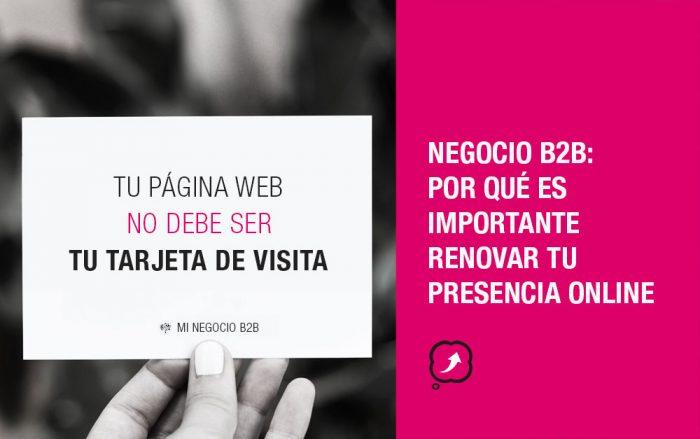 Negocio B2B: La importancia de renovar tu presencia online