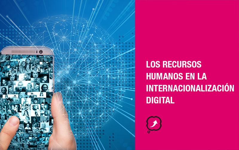 Recursos humanos en la internacionalización digital