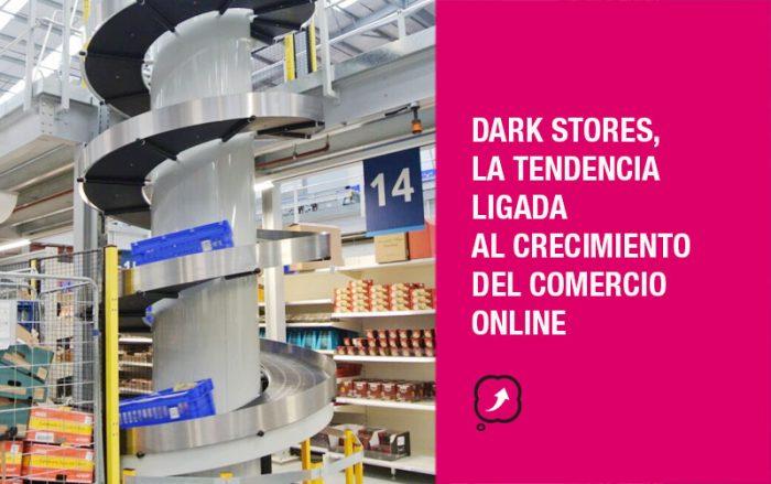 Dark stores, la tendencia ligada al crecimiento del comercio online