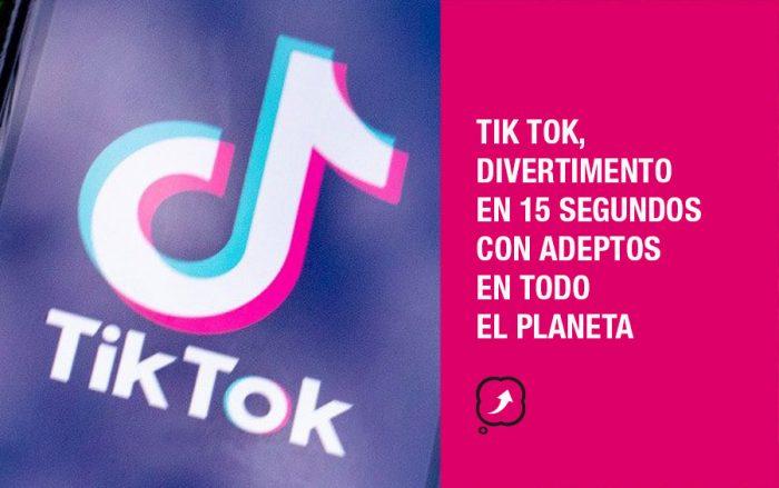 Tik Tok, divertimento en 15 segundos con adeptos en todo el planeta